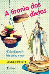 TIRANIA DAS DIETAS, A.