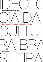 IDEOLOGIA DA CULTURA BRASILEIRA (1933-1974)