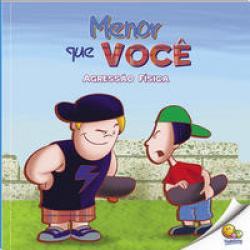 BULLYING (N3): MENOR QUE VOCE(AGRESSAO FISICA)