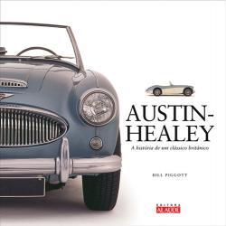 AUSTIN-HEALEY - A HISTORIA DE UM CLASSICO BRITANICO