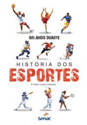 HISTORIA DOS ESPORTES - 6a ED. 2016