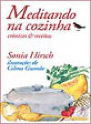 MEDITANDO NA COZINHA - CRONICAS E RECEITAS