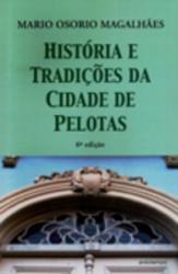 HISTORIA E TRADICOES DA CIDADE DE PELOTAS