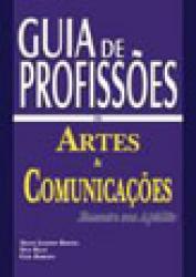 GUIA DAS PROFISSOES EM ARTES E COMUNICACOES