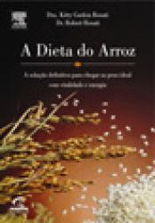 DIETA DO ARROZ - A SOLUCAO DEFINITIVA