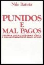 PUNIDOS E MAL PAGOS