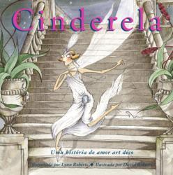 CINDERELA - UMA HISTORIA DE AMOR ART DECO