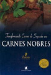 TRANSFORMANDO CARNES DE SEGUNDA EM CARNES NOBRES