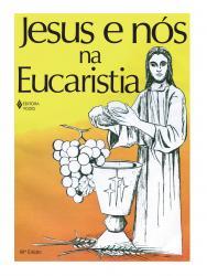 JESUS E NOS NA EUCARISTIA