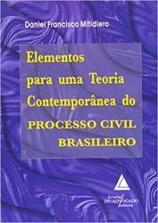ELEMENTOS PARA UMA TEORIA CONTEMPORANEA DO PROCESSO CIVIL BRASILEIRO - 1a ED - 2005