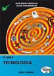 QUE E TECNOLOGIA, O