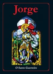JORGE - O SANTO GUERREIRO