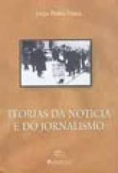 TEORIAS DA NOTICIA E DO JORNALISMO