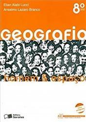 GEOGRAFIA HOMEM E ESPACO - 8 ANO - 23a ED - 2010 (EDICAO ANTIGA)