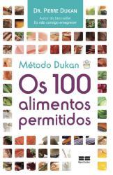 METODO DUKAN - OS 100 ALIMENTOS PERMITIDOS
