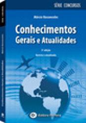 CONHECIMENTOS GERAIS E ATUALIDADES - 3a. ED.