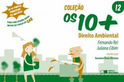 COLECAO OS 10+ V.12 - DIREITO AMBIENTAL