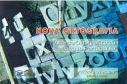 NOVA ORTOGRAFIA - ACORDO ORTOGRAFICO DA LINGUA PORTUGUESA