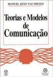 TEORIAS E MODELOS DE COMUNICACAO