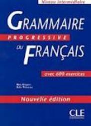GRAMMAIRE PROGRESSIVE DU FRANCAIS - NIVEAU INTERMEDIAIRE