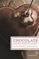 CHOCOLATE  POR QUE GOSTAMOS TANTO?