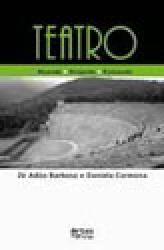 TEATRO - ATUANDO, DIRIGINDO E ENSINANDO