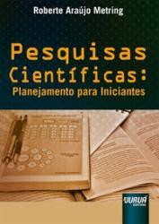 PESQUISAS CIENTIFICAS: PLANEJAMENTO PARA INICIANTES