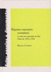 ALGUMAS EXPOSICOES EXEMPLARES - AS SALAS DE EXPOSICAO NA SP DE 1905 A 1930