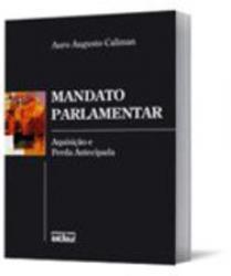 MANDATO PARLAMENTAR - AQUISICAO E PERDA ANTECIPADA