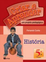 CRIAR E APRENDER HISTORIA 5o.ANO