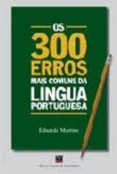 300 ERROS MAIS COMUNS DA LINGUA PORTUGUESA, OS.