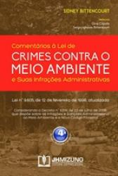 COMENTARIOS A LEI DE CRIMES CONTRA O MEIO AMBIENTE E SUAS INFRACOES ADMINISTRATIVAS