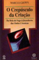 CREPUSCULO DA CRIACAO, O