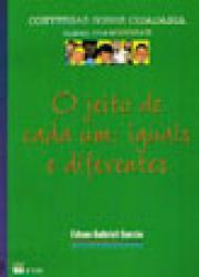 JEITO DE CADA UM: IGUAIS E DIFERENTE