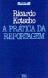 PRATICA DA REPORTAGEM, A