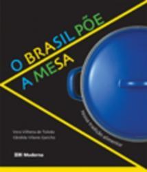 BRASIL POE A MESA, O - NOSSA TRADICAO ALIMENTAR