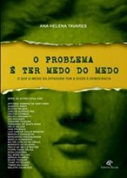 PROBLEMA E TER MEDO DO MEDO, O