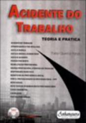 ACIDENTE DE TRABALHO - TEORIA E PRATICA