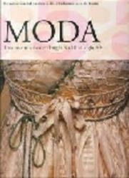 MODA - UNA HISTORIA DESDE EL SIGLO XVIII AL SIGLO XX