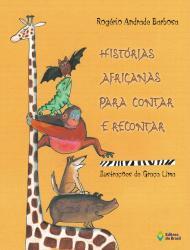 HISTORIAS AFRICANAS PARA CONTAR E RECONTAR - ENSINO FUNDAMENTAL I - 4ro ANO