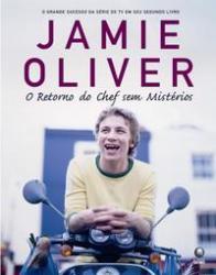 JAMIE OLIVER - RETORNO DO CHEF SEM MISTERIOS