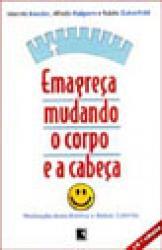 EMAGRECA MUDANDO O CORPO E A CABECA - 10A.ED.
