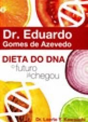 DIETA DO DNA - O FUTURO JA CHEGOU