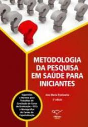 METODOLOGIA DA PESQUISA EM SAUDE PARA INICIANTES
