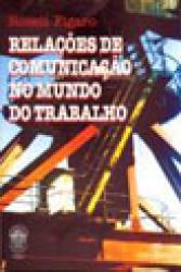 RELACOES DE COMUNICACAO NO MUNDO DO TRABALHO