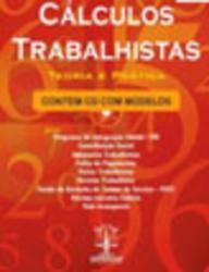 CALCULOS TRABALHISTAS - TEORIA E PRATICA