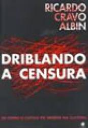DRIBLANDO A CENSURA