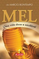 MEL - UMA VIDA DOCE E SAUDAVEL