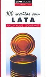 100 RECEITAS COM LATA - ANONYMUS GOURMET-731