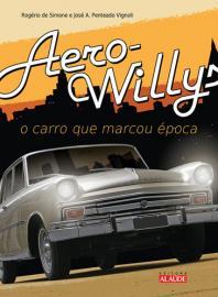 AERO WILLYS - O CARRO QUE MARCOU EPOCA
